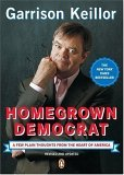 Homegrown Democrat A Few Plain Thoughts from the Heart of America 2006 9780143037682 Front Cover