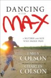 Dancing with Max A Mother and Son Who Broke Free 2010 9780310293682 Front Cover