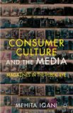 Consumer Culture and the Media Magazines in the Public Eye 2012 9780230303683 Front Cover