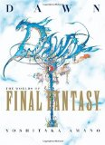 Dawn: the Worlds of Final Fantasy The Worlds of Final Fantasy 2009 9781593078683 Front Cover