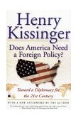Does America Need a Foreign Policy? Toward a Diplomacy for the 21st Century 1st 2002 Reprint  9780684855684 Front Cover