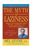 Myth of Laziness America's Top Learning Expert Shows How Kids and Parents Can Become More Productive 1st 2004 9780743213684 Front Cover