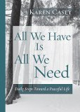 All We Have Is All We Need Daily Steps Toward a Peaceful Life (Meditation Gift, from the Author of Each Day a New Beginning) 2006 9781573242684 Front Cover
