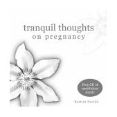 Tranquil Thoughts on Pregnancy 2004 9781840724684 Front Cover