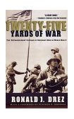 Twenty-Five Yards of War The Extraordinary Courage of Ordinary Men in World War II 2003 9780786886685 Front Cover