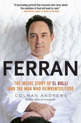 Ferran The Inside Story of el Bulli and the Man Who Reinvented Food 2011 9781592406685 Front Cover