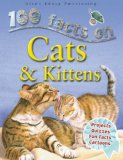 100 Facts - Cats & Kittens: Projects, Quizzes, Fun Facts, Cartoons 2015 9781842369685 Front Cover