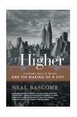 Higher A Historic Race to the Sky and the Making of a City 2004 9780767912686 Front Cover