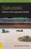 Sakuteiki Visions of the Japanese Garden - A Modern Translation of Japan's Gardening Classic 1st 2008 9780804839686 Front Cover