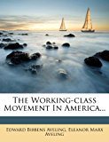 Working-Class Movement in America 2012 9781278497686 Front Cover
