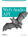 Web Audio API 2013 9781449332686 Front Cover
