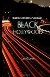 Untold Story about a Place Called Black Hollywood 2013 9781456486686 Front Cover