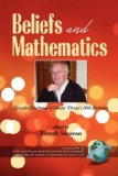 Beliefs and Mathematics Festschrift in honor of Guenter Toerner's 60th Birthday (PB) 2007 9781593118686 Front Cover