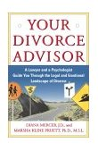 Your Divorce Advisor A Lawyer and a Psychologist Guide You Through the Legal and Emotional Landscape of Divorce 2001 9780684870687 Front Cover