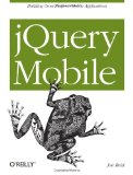 JQuery Mobile 2011 9781449306687 Front Cover