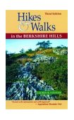 Hikes and Walks in the Berkshire Hills 3e A Berkshire Outdoors Series Guide 3rd 2004 9781581570687 Front Cover