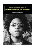 Project Censored Guide to Alternative Media and Activism 2nd 2003 9781583224687 Front Cover