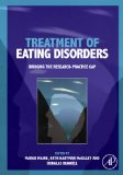 Treatment of Eating Disorders Bridging the Research-Practice Gap 2010 9780123756688 Front Cover