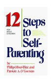 12 Steps to Self-Parenting for Adult Children 1988 9780932194688 Front Cover