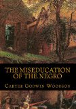 Miseducation of the Negro 1st 2010 9781450538688 Front Cover