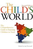 Child's World The Comprehensive Guide to Assessing Children in Need 2nd 2009 9781843105688 Front Cover