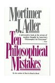 Ten Philosophical Mistakes 1st 1997 9780684818689 Front Cover
