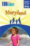 Fun with the Family Maryland Hundreds of Ideas for Day Trips with the Kids 2nd 2009 9780762750689 Front Cover