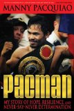 Pacman My Story of Hope, Resilience, and Never-Say-Never Determination 2010 9781427647689 Front Cover