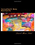 Fine Art and Poetry XI~ Morning Miracle Prayers Plus 2013 9781490467689 Front Cover