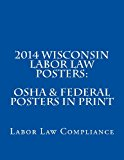2014 Wisconsin Labor Law Posters: OSHA and Federal Posters in Print - Multiple Languages 2013 9781493637690 Front Cover