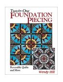 Two-For-One Foundation Piecing Reversible Quilts and More 2001 9781571201690 Front Cover