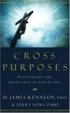 Cross Purposes Discovering the Great Love of God for You 2007 9781590529690 Front Cover
