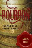 Evolution of the Bourbon Whiskey Industry in Kentucky 2010 9781596527690 Front Cover