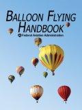 Balloon Flying Handbook 2007 9781602390690 Front Cover