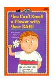 You Can't Smell a Flower with Your Ear! All about Your Five Senses 1st 1994 9780448404691 Front Cover