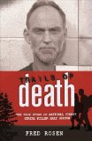 Trails of Death The True Story of National Forest Serial Killer Gary Hilton 2011 9780982720691 Front Cover