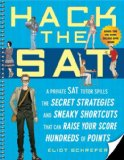 Hack the SAT Strategies and Sneaky Shortcuts That Can Raise Your Score Hundreds of Points 2008 9781592403691 Front Cover