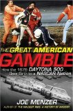 Great American Gamble How the 1979 Daytona 500 Gave Birth to a NASCAR Nation 2009 9780470228692 Front Cover