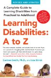 Learning Disabilities: a to Z A Complete Guide to Learning Disabilities from Preschool to Adulthood 1st 2010 Revised 9781439158692 Front Cover