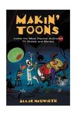 Makin' Toons Inside the Most Popular Animated TV Shows and Movies 2003 9781581152692 Front Cover