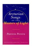 Arcturian Songs of the Masters of Light Arcturian Star Chronicles, Volume Four 1999 9781885223692 Front Cover