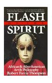 Flash of the Spirit African and Afro-American Art and Philosophy 1st 1984 9780394723693 Front Cover
