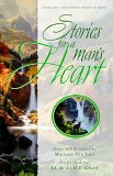 Stories for a Man's Heart Over One Hundred Treasures to Touch Your Soul 2006 9781590528693 Front Cover