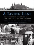 Living Lens Photographs of Jewish Life from the Pages of the Forward 2007 9780393062694 Front Cover