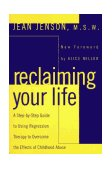 Reclaiming Your Life A Step-By-Step Guide to Using Regression Therapy to Overcome the Effects of Childhood Abuse 1st 1996 9780452011694 Front Cover