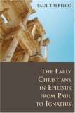 Early Christians in Ephesus from Paul to Ignatius 2007 9780802807694 Front Cover
