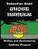 Sebastian Snail - Ghost Hunter 2012 9781480129696 Front Cover