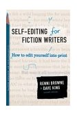 Self-Editing for Fiction Writers, Second Edition How to Edit Yourself into Print 2nd 2004 Revised  9780060545697 Front Cover