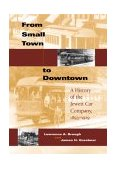 From Small Town to Downtown A History of the Jewett Car Company, 1893-1919 2004 9780253343697 Front Cover