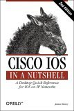 Cisco IOS in a Nutshell A Desktop Quick Reference for IOS on IP Networks 2nd 2005 9780596008697 Front Cover